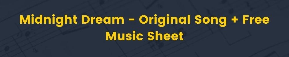 Midnight Dream - Original Song + Free Music Sheet Download